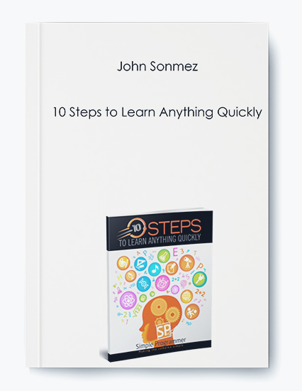 10 Steps to Learn Anything Quickly by John Sonmez by https://koiforest.com/