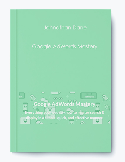 Google AdWords Mastery by Johnathan Dane by https://koiforest.com/