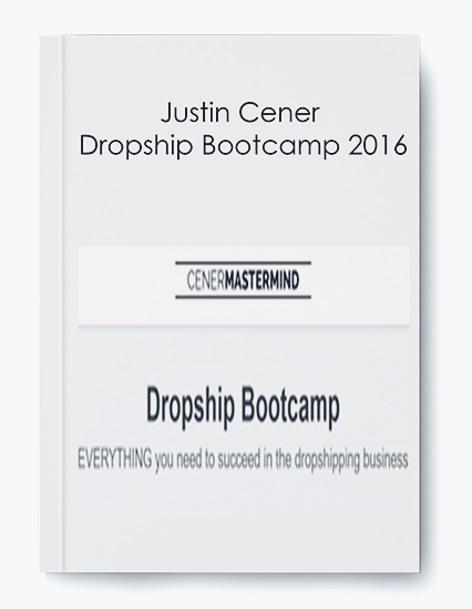 Justin Cener – Dropship Bootcamp 2016 by https://koiforest.com/