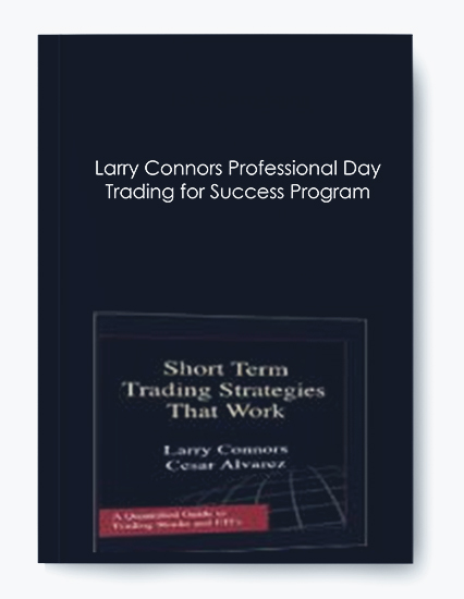 Larry Connors Professional Day Trading for Success Program [ 3 Videos (mp4) + 9 Documents (PDF) + 18 Excel Files + 9 Indicators + 1 Other (HTML) ] by https://koiforest.com/