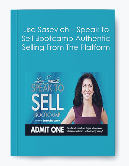 Lisa Sasevich – Speak To Sell Bootcamp Authentic Selling From The Platform by https://koiforest.com/