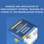 Martin Buchheit & Paul Laursen - Science and Application of High-Intensity Interval Training: Solutions to the Programming Puzzle by https://koiforest.com/