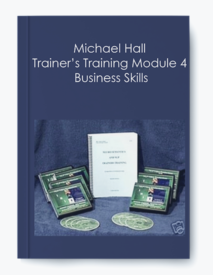 Michael Hall – Trainer's Training Module 4 – Business Skills by https://koiforest.com/