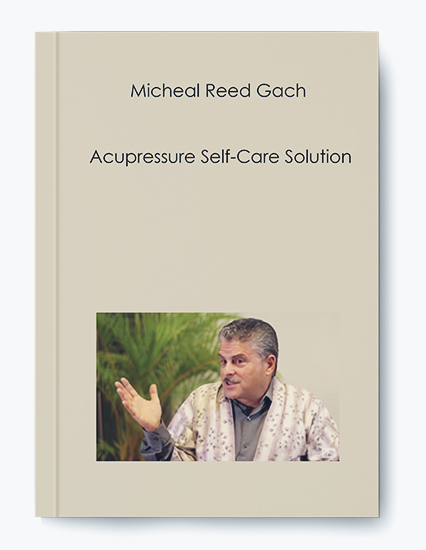 Acupressure Self-Care Solution by Micheal Reed Gach by https://koiforest.com/