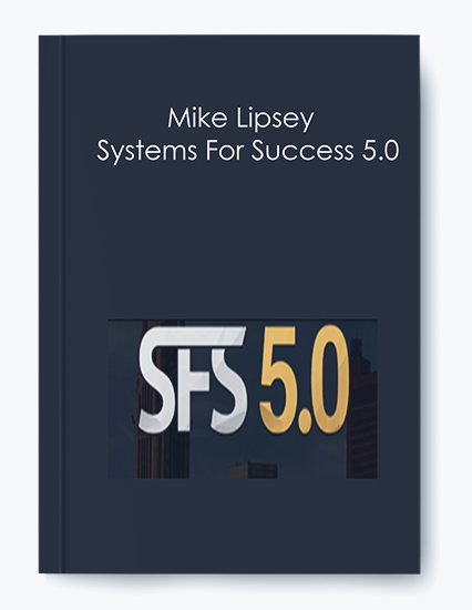 Mike Lipsey – Systems For Success 5.0 by https://koiforest.com/