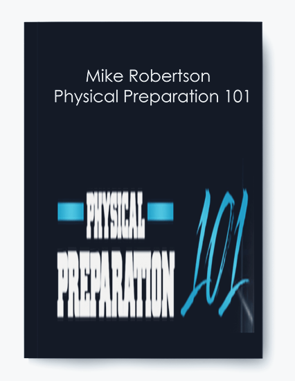 Mike Robertson – Physical Preparation 101 by https://koiforest.com/