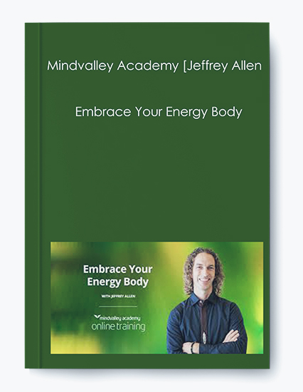 Mindvalley Academy [Jeffrey Allen] – Embrace Your Energy Body by https://koiforest.com/