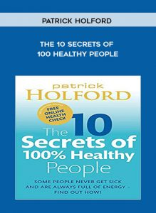 Patrick Holford - The 10 Secrets of 100 Healthy People by https://koiforest.com/