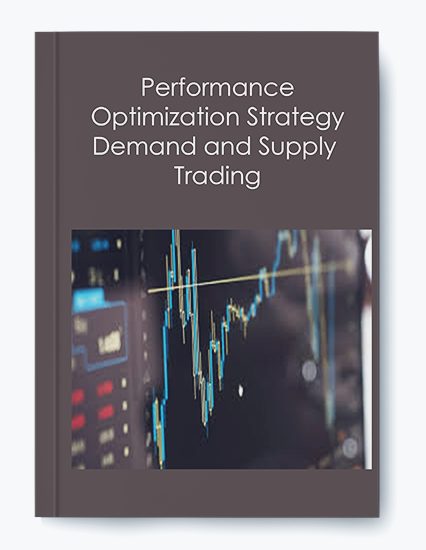 Performance Optimization Strategy Demand and Supply Trading by https://koiforest.com/