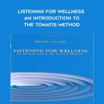 Pierre Sollier - Listening for Wellness - An Introduction to the Tomatis Method by https://koiforest.com/
