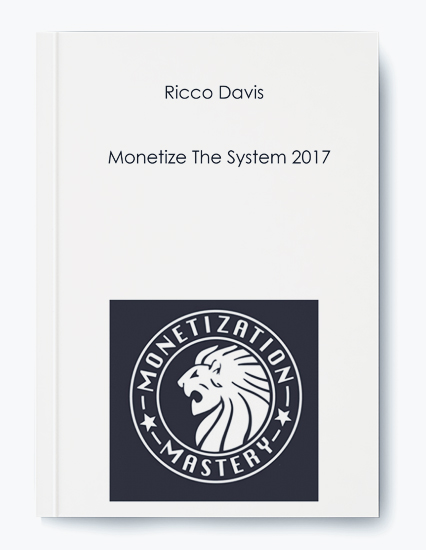 Monetize The System 2017 by Ricco Davis by https://koiforest.com/