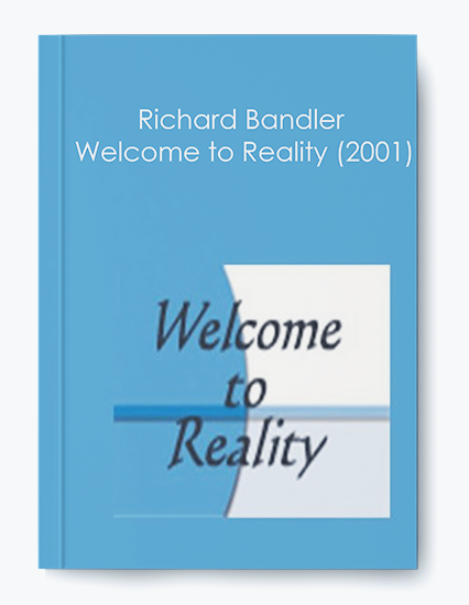 Richard Bandler – Welcome to Reality (2001) by https://koiforest.com/