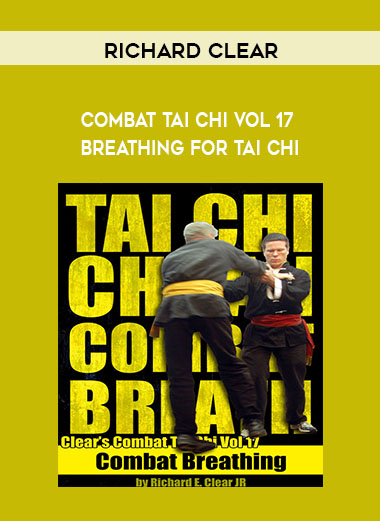 Richard Clear - Combat Tai Chi vol 17 - Breathing for Tai Chi by https://koiforest.com/