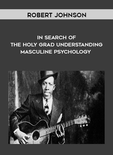 Robert Johnson - In Search of the Holy Grad Understanding Masculine Psychology by https://koiforest.com/
