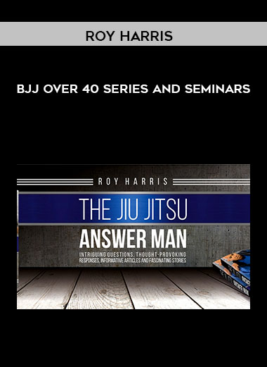 Roy Harris - BJJ Over 40 Series and Seminars by https://koiforest.com/