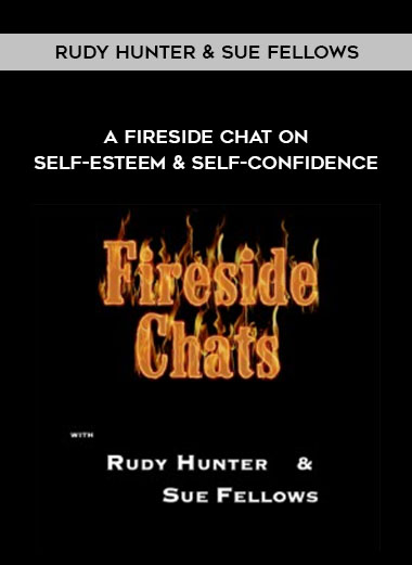 A FireSide Chat On Self-Esteem & Self-Confidence by Rudy Hunter & Sue Fellows by https://koiforest.com/