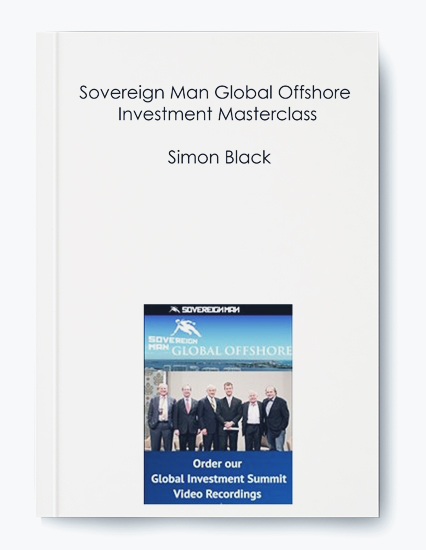 Sovereign Man Global Offshore and Investment Masterclass by Simon Black by https://koiforest.com/