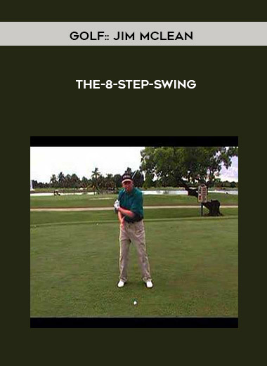 Golf:: Jim McLean - The-8-Step-Swing by https://koiforest.com/