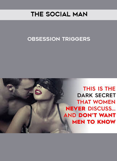 The Social Man - Obsession Triggers by https://koiforest.com/