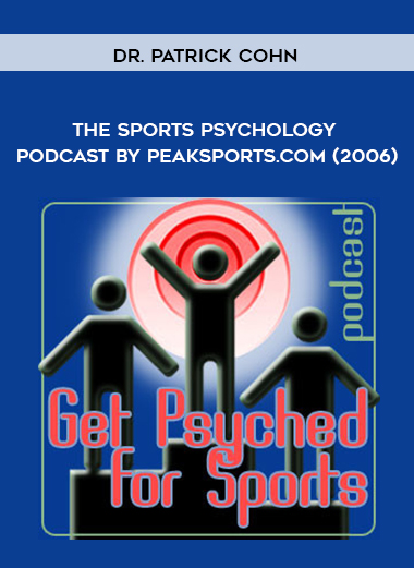 Dr. Patrick Cohn - The Sports Psychology Podcast by Peaksports.com (2006) by https://koiforest.com/