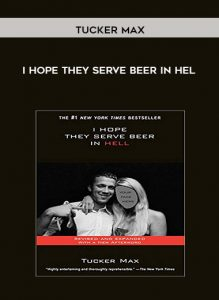 Tucker Max-I Hope They Serve Beer In Hel by https://koiforest.com/