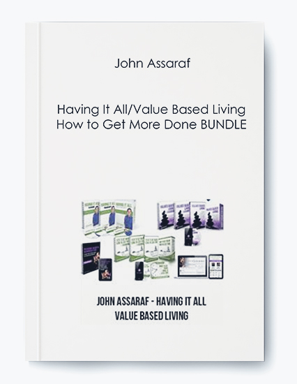 John Assaraf – Having It All/Value Based Living/How to Get More Done BUNDLE by https://koiforest.com/