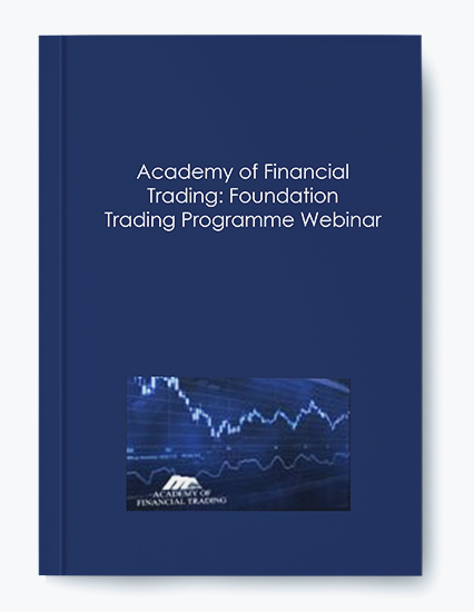 Academy of Financial Trading: Foundation Trading Programme Webinar [ 11 Videos (Mp4)] by https://koiforest.com/