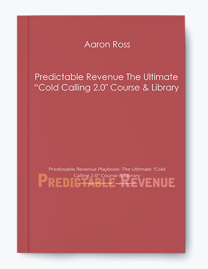 """Predictable Revenue The Ultimate """"Cold Calling 2.0″ Course & Library by Aaron Ross by https://koiforest.com/"""