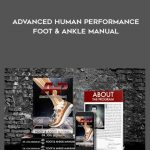 Advanced Human Performance - Foot & Ankle Manual by Dr. Joel Seedman by https://koiforest.com/