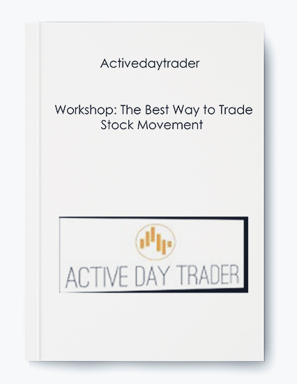 Activedaytrader – Workshop: The Best Way to Trade Stock Movement by https://koiforest.com/