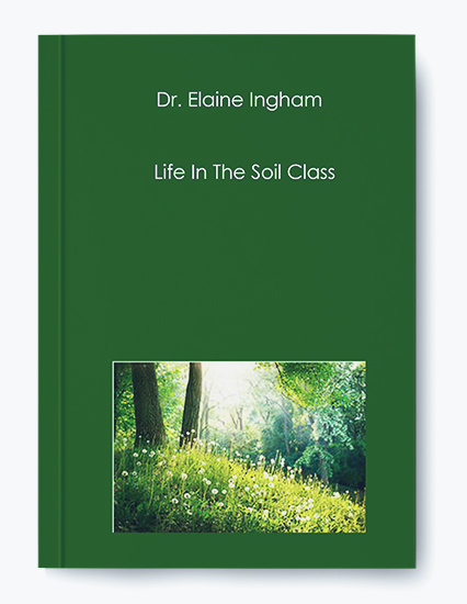 Life In The Soil Class by Dr. Elaine Ingham by https://koiforest.com/