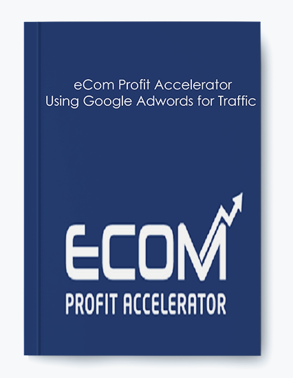eCom Profit Accelerator – Using Google Adwords for Traffic by https://koiforest.com/