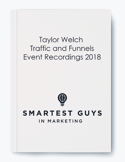 Traffic and Funnels Event Recordings 2018 by Taylor Welch by https://koiforest.com/