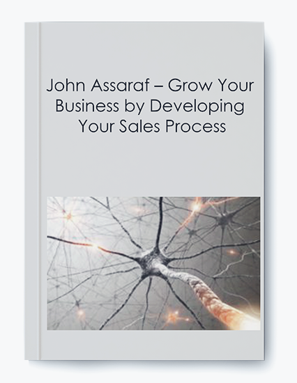 John Assaraf – Grow Your Business by Developing Your Sales Process by https://koiforest.com/