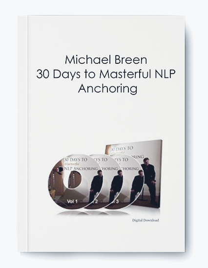 30 Days to Masterful NLP Anchoring by Michael Breen by https://koiforest.com/