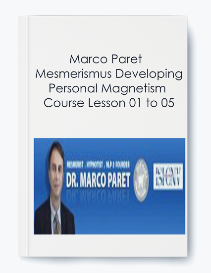 Marco Paret  – Mesmerismus Developing Personal Magnetism Course Lesson 01 to 05 by https://koiforest.com/