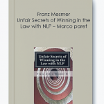 Franz Mesmer – Unfair Secrets of Winning in the Law with NLP – Marco paret by https://koiforest.com/