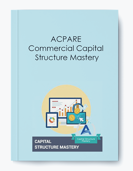ACPARE – Commercial Capital Structure Mastery by https://koiforest.com/