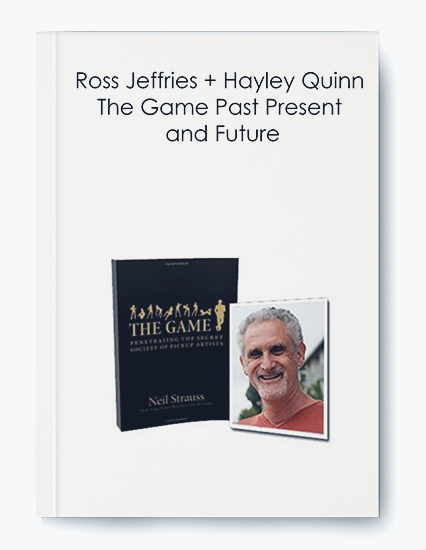 Ross Jeffries + Hayley Quinn – The Game Past
