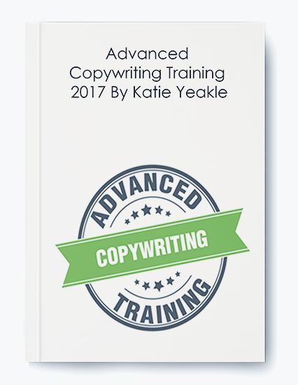 Advanced Copywriting Training 2017 By Katie Yeakle by https://koiforest.com/