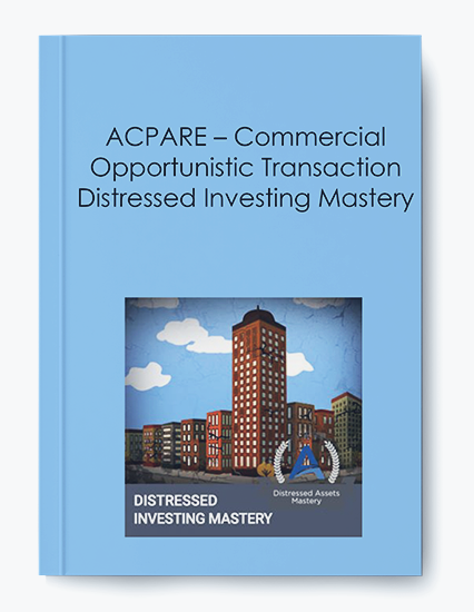 ACPARE – Commercial Opportunistic Transaction Distressed Investing Mastery by https://koiforest.com/