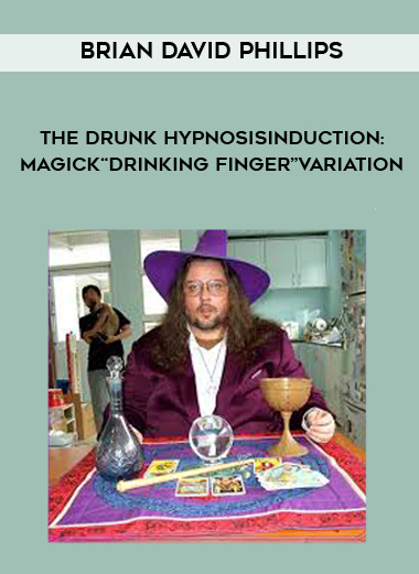 """BRIAN DAVID PHILLIPS -THE DRUNK HYPNOSISINDUCTION: MAGICK""""DRINKING FINGER""""VARIATION by https://koiforest.com/"""