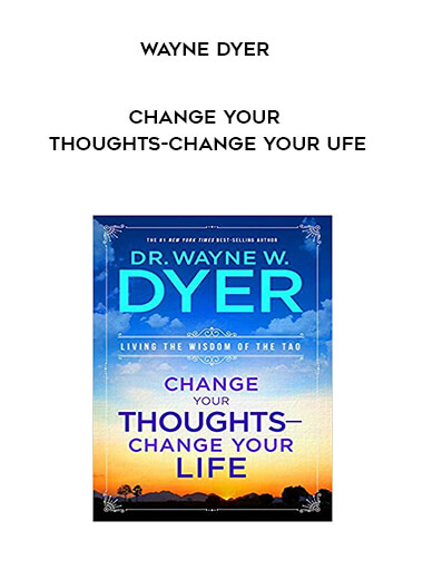 Wayne Dyer-Change Your Thoughts-Change Your Ufe form https://koiforest.com/