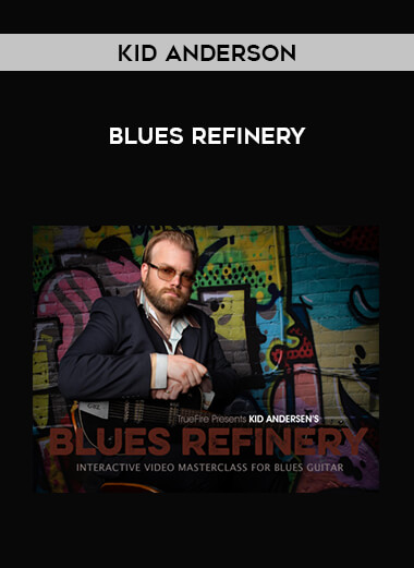 Kid Anderson - Blues Refinery form https://koiforest.com/