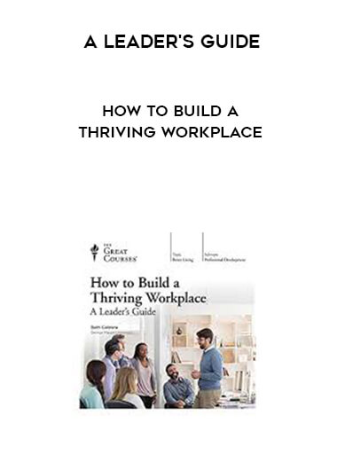 A Leader's Guide - How to Build a Thriving Workplace form https://koiforest.com/