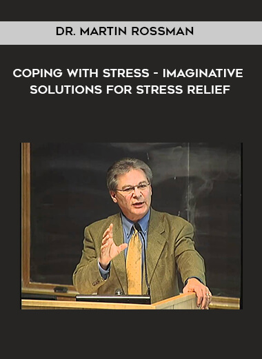 Dr. Martin Rossman - Coping with Stress - Imaginative Solutions for Stress Relief form https://koiforest.com/