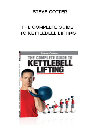 Steve Cotter - The Complete Guide to Kettlebell Lifting form https://koiforest.com/