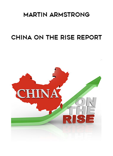 Martin Armstrong - China on the Rise Report form https://koiforest.com/