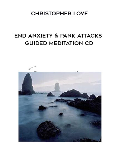 Christopher Love-End Anxiety & Pank Attacks Guided Meditation CD form https://koiforest.com/