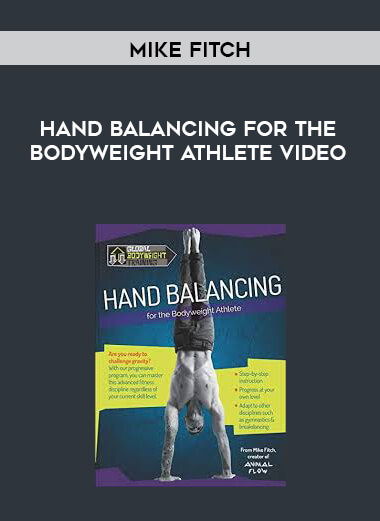 [Mike Fitch] Hand Balancing for the Bodyweight Athlete Video form https://koiforest.com/